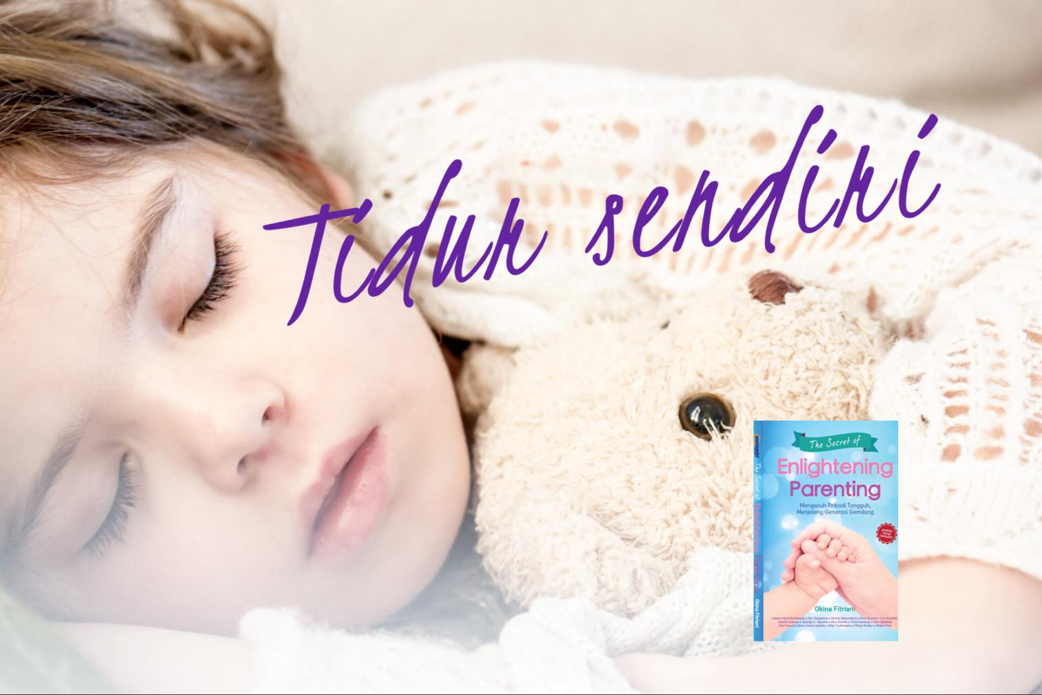 Melatih Anak Tidur Sendiri